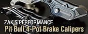 ZAK`S PERFORMANCE Pit Bull 4-Pot Brake Calipers